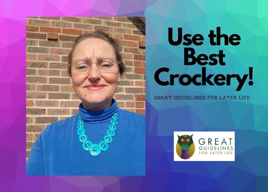 Use the Best Crockery!
